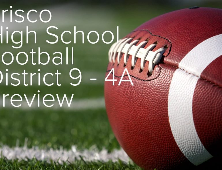 frisco high school football district 9 4A preview