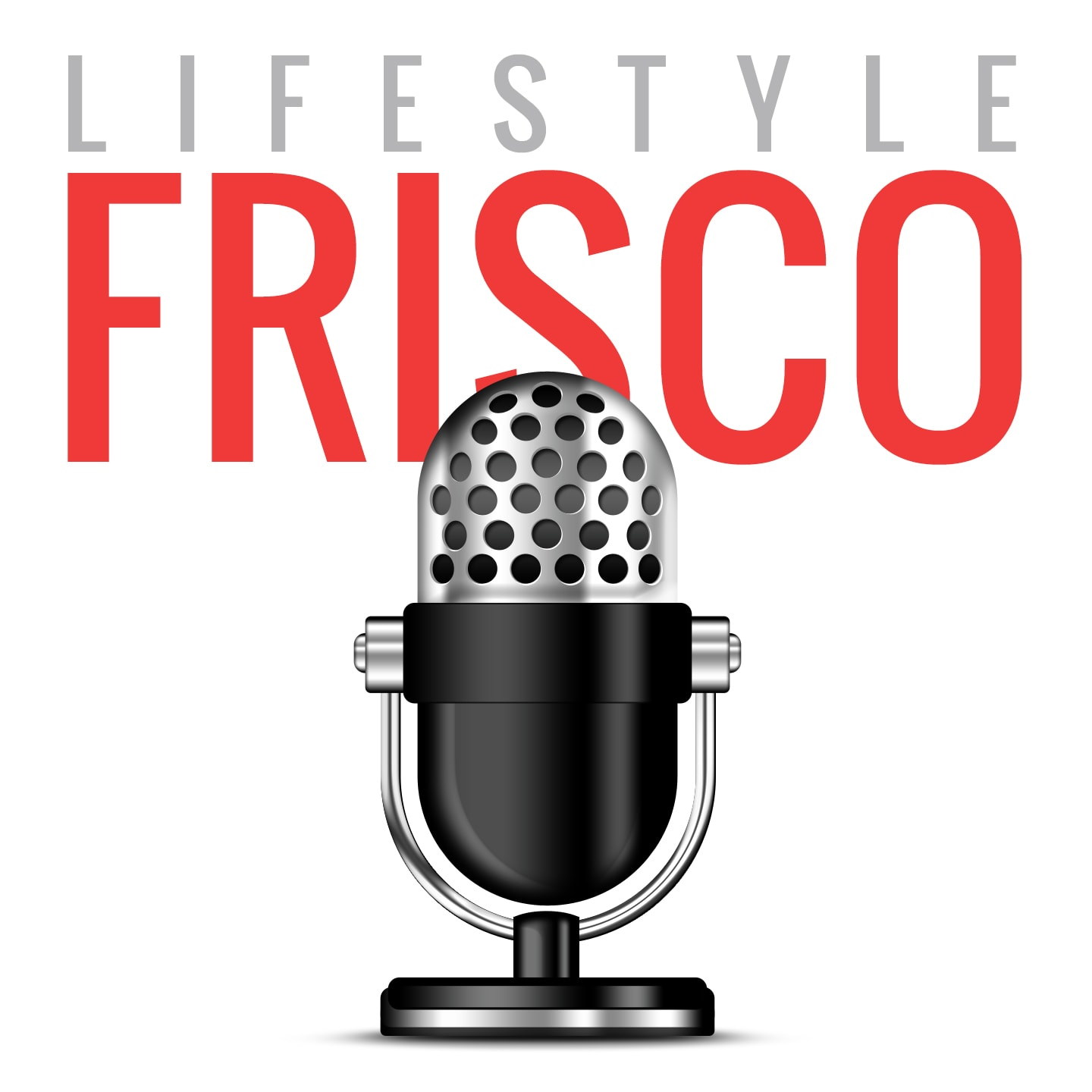 Frisco Podcast - From Lifestyle Frisco