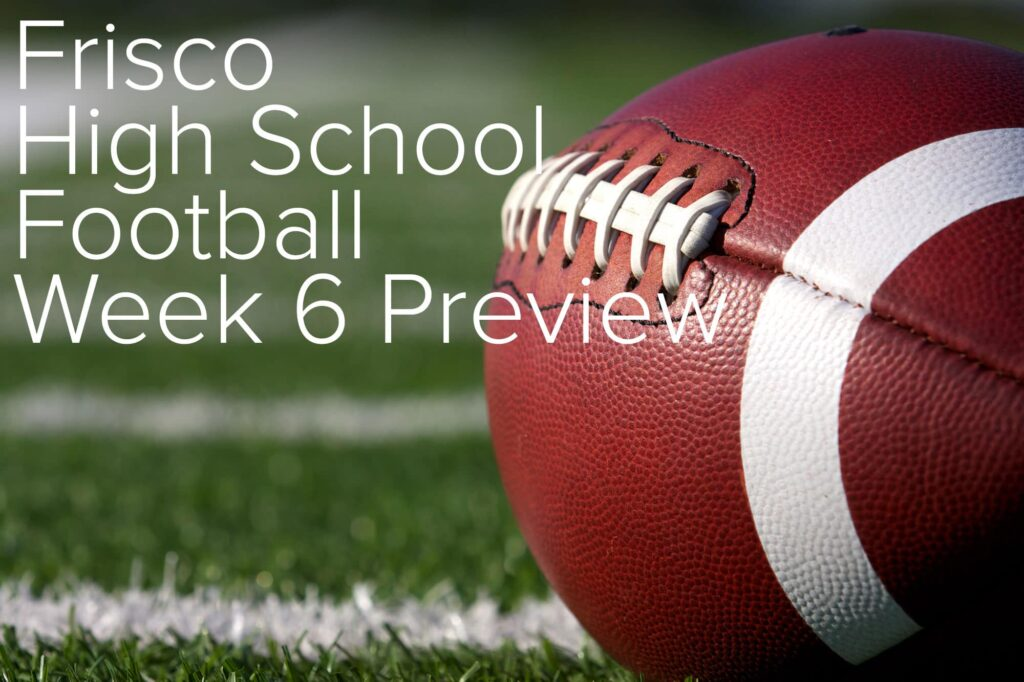 frisco-high-school-football-week-6-preview