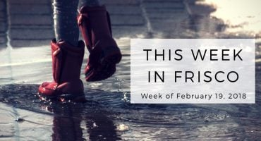This Week in Frisco 2-19-18