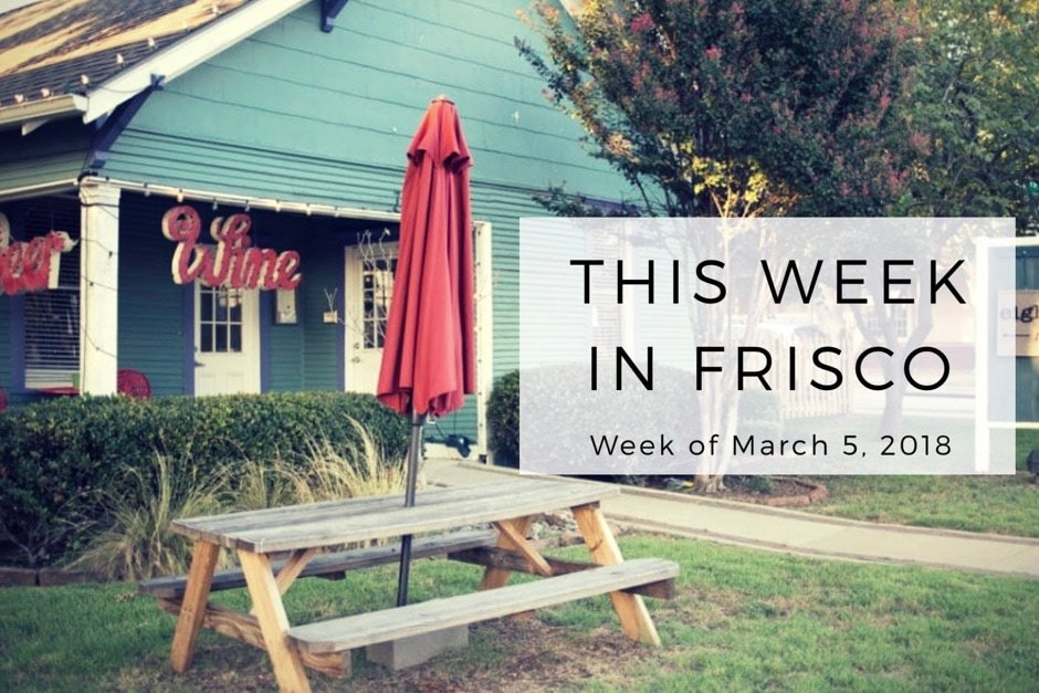 This Week in Frisco March 5 2018
