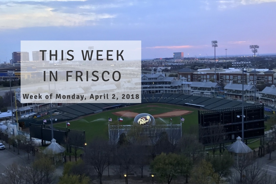 This Week in Frisco April 2 2018