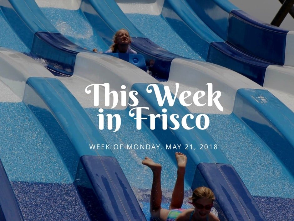 This Week in Frisco May 21 2018