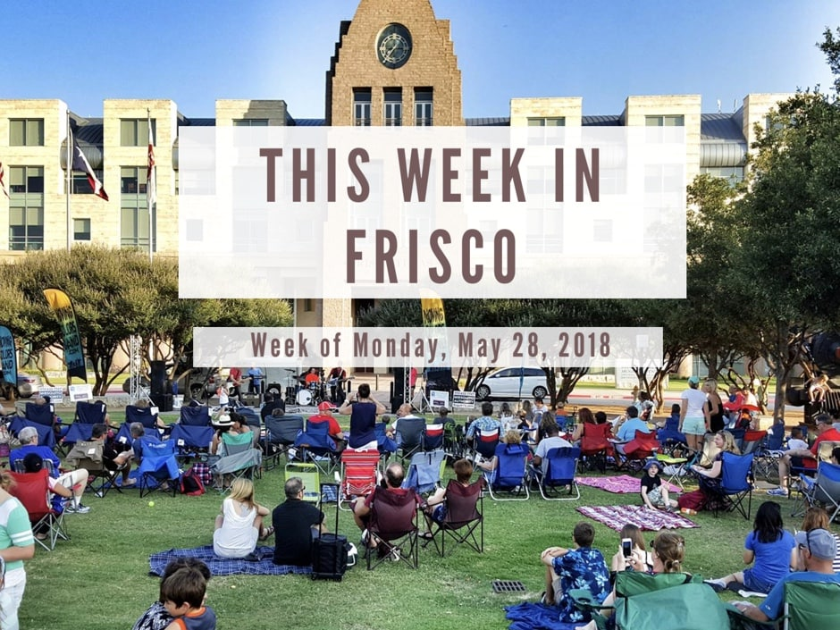 This Week in Frisco May 28 2018
