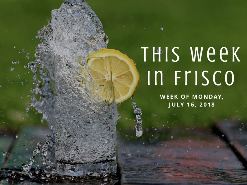 This Week in Frisco July 16 2018