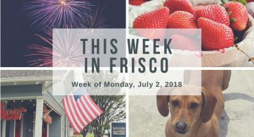 This Week in Frisco July 2 2018
