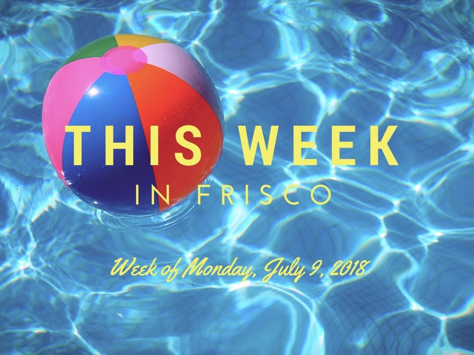 This Week in Frisco July 9_2018