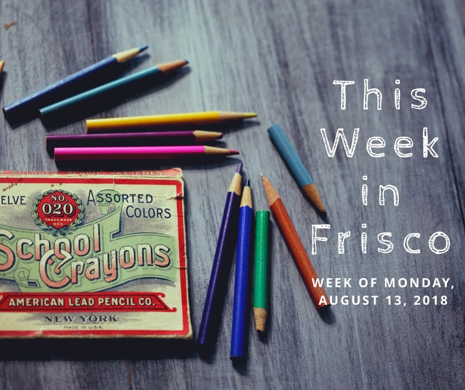 This Week in Frisco August 13 2018
