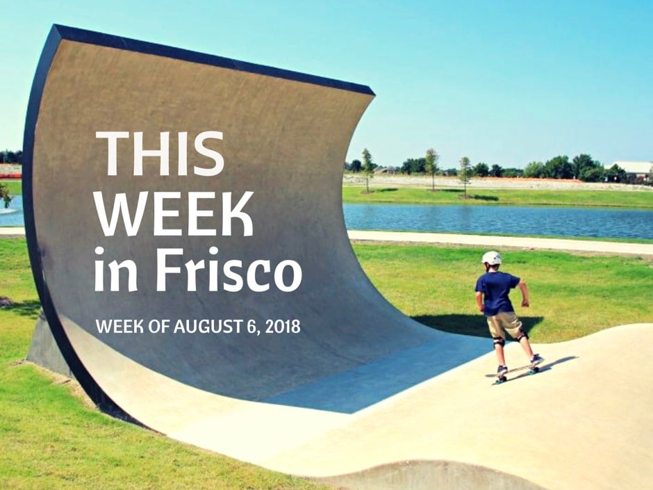This Week in Frisco August 6 2018