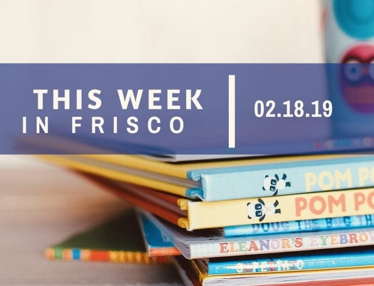 This Week in Frisco Feb 18 2019