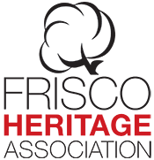 Frisco Heritage Association Monthly Meeting @ Frisco Heritage Museum Second Floor Theater