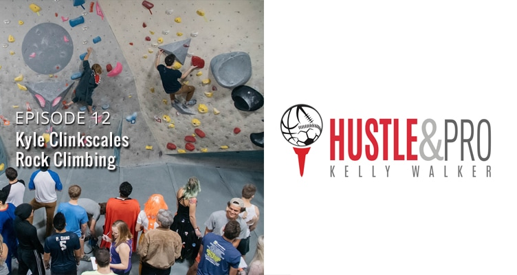 Hustle and Pro Rock Climbing