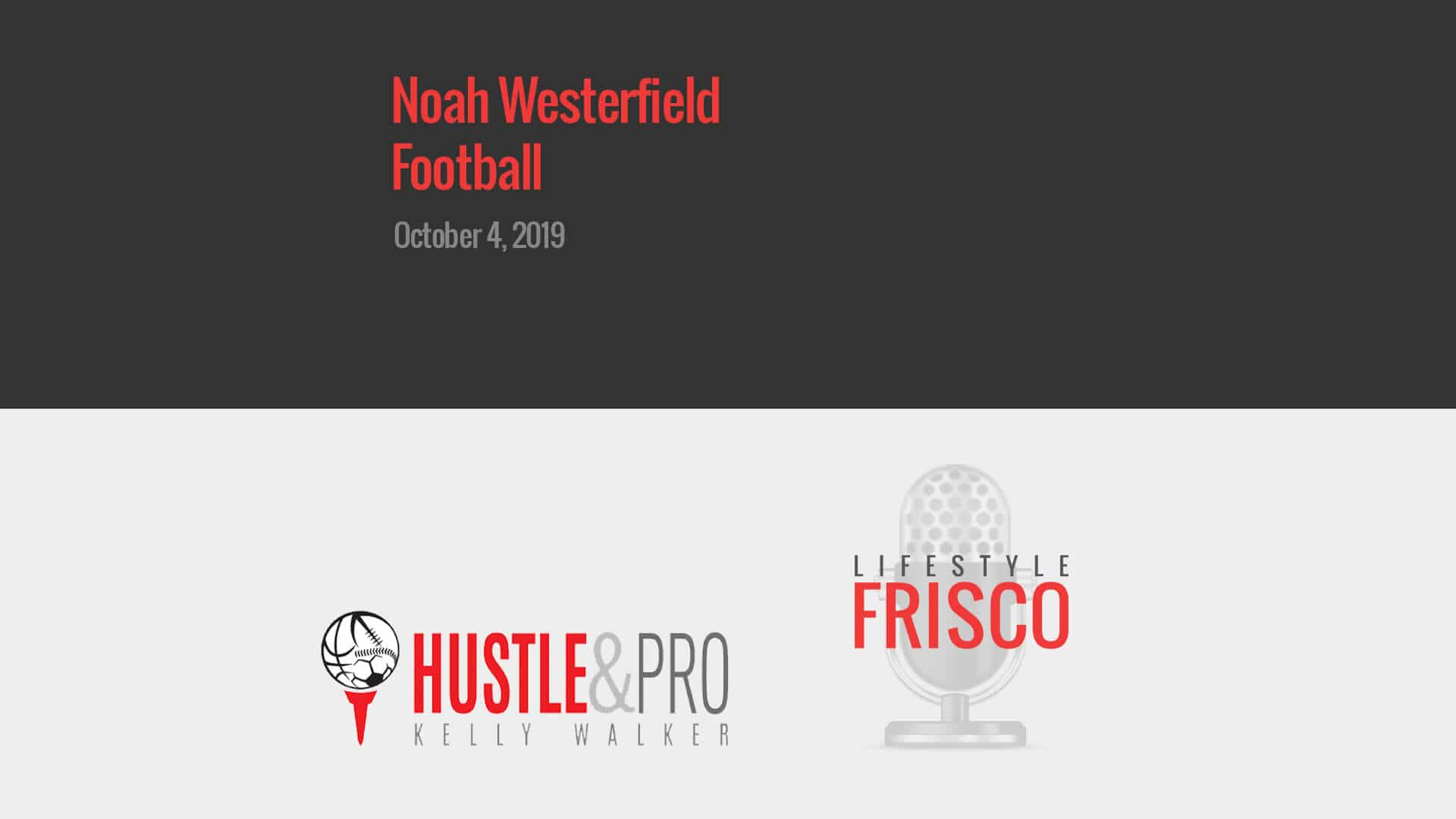 lifestyle frisco podcast Noah Westerfield 033 20191004