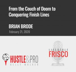 Brian Brode on Hustle and Pro