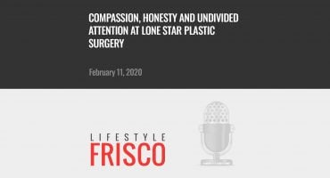 Lone Star Plastic Surgery on The Frisco Podcast