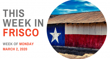 THIS WEEK IN FRISCO March 2 2020