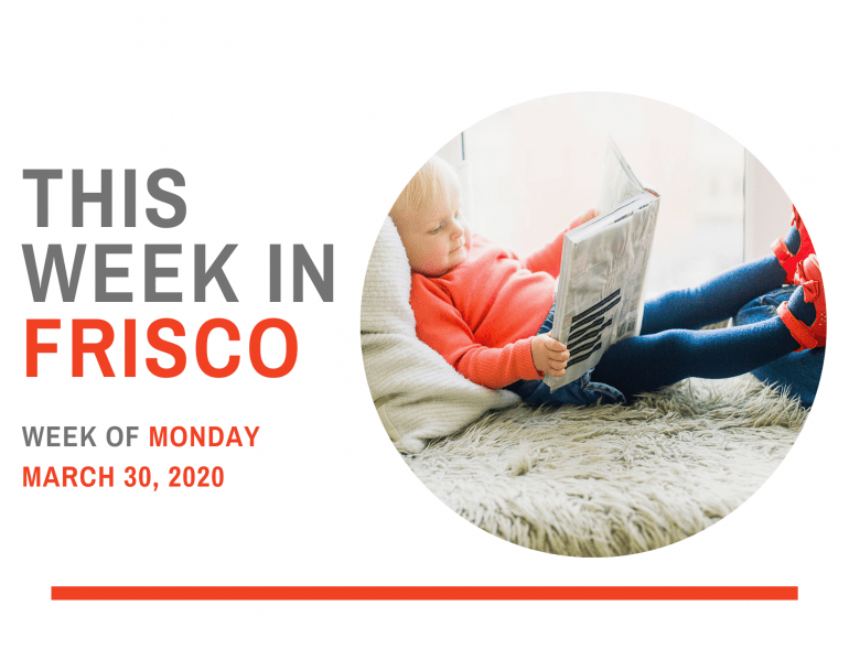 This Week in Frisco March 30 2020