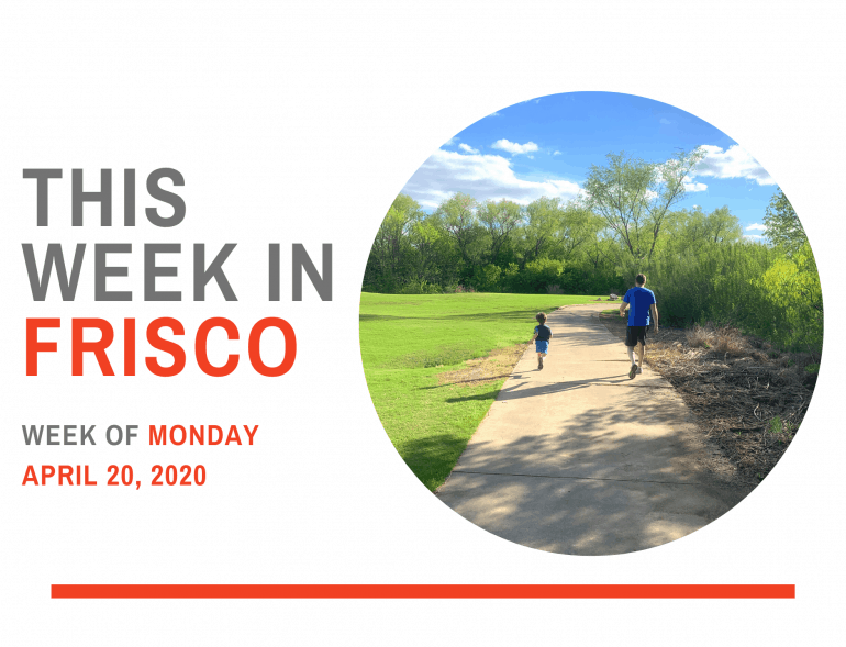 THIS WEEK IN FRISCO April 20 2020