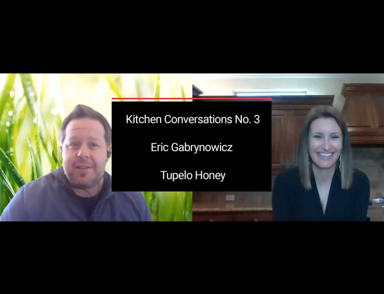 Kitchen Conversations Eric Gabrynowicz Tupelo Honey Episode 003