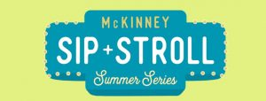McKinney Sip & Stroll - Wine Walk @ Historic Downtown McKinney