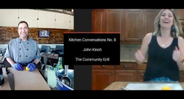 Kitchen Conversations Episode 008 John Kinch Community Grill