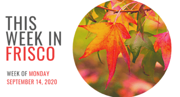 THIS WEEK IN FRISCO Sept 14 2020