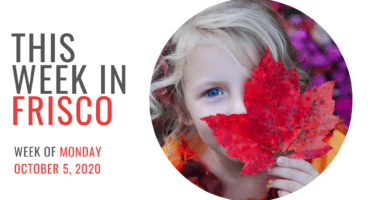 THIS WEEK IN FRISCO Oct 5 2020